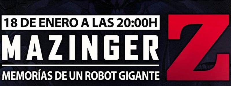 MAZINGER Z – Charlas AACiFíticas!