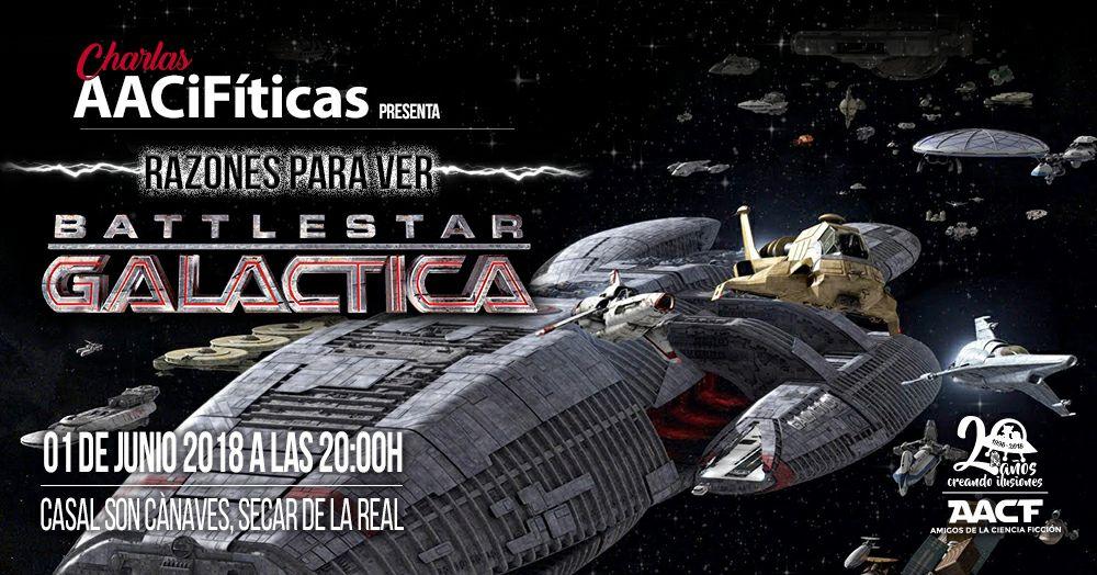 Razones para ver BattleStar Galactica. Charlas AACiFíticas