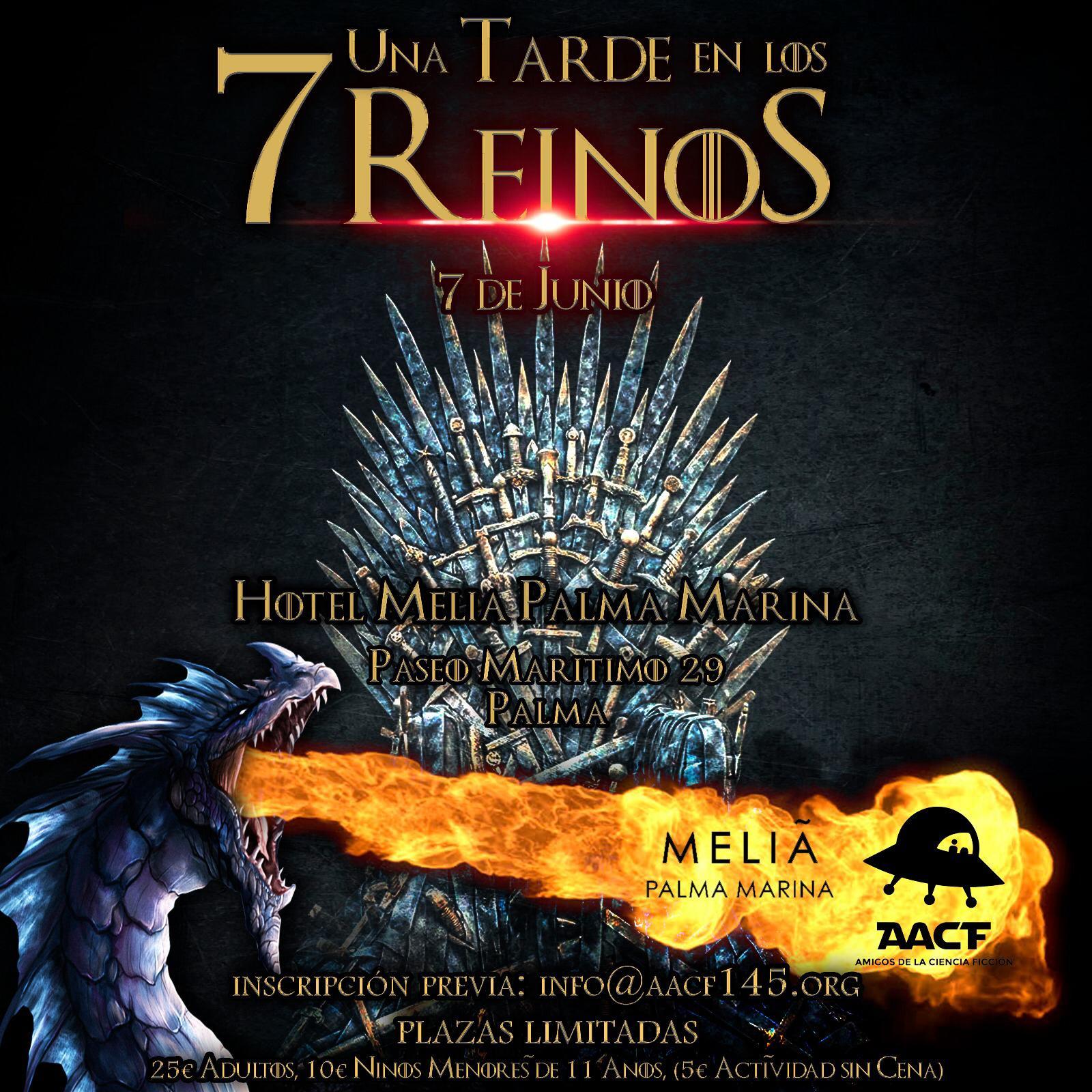 (APLAZADO) UNA TARDE EN LOS 7 REINOS (Htl. Melià Palma Marina 7/06/19)